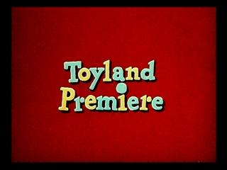 Toyland Premiere