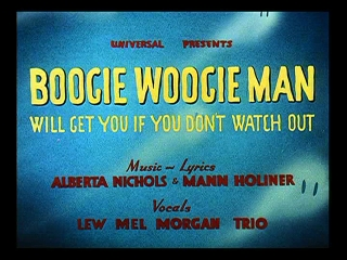 Boogie Woogie Man (Will Get You If You Don't Watch Out)