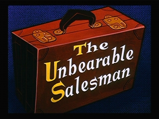 The Unbearable Salesman