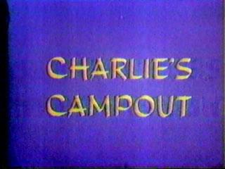 Charlie's Campout