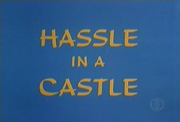 Hassle in a Castle