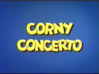 Corny Concerto
