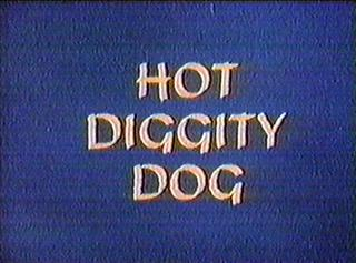 Hot Diggity Dog