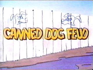 Canned Dog Feud