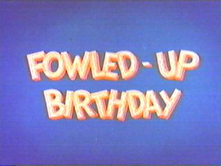 Fowled-Up Birthday