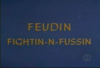 Feudin Fightin-N-Fussin