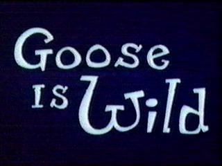 Goose is Wild
