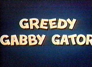 Greedy Gabby Gator