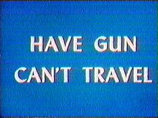 Have Gun Can't Travel