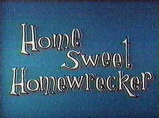 Home Sweet Homewrecker