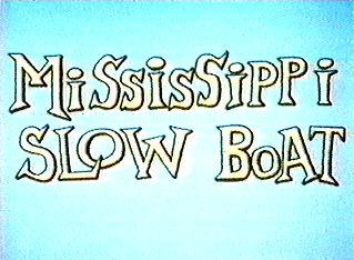 Mississippi Slow Boat