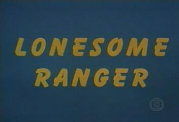 Lonesome Ranger