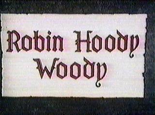 Robin Hoody Woody