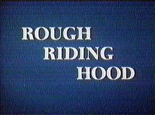 Rough Riding Hood