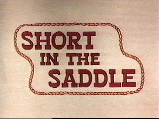 Short in the Saddle