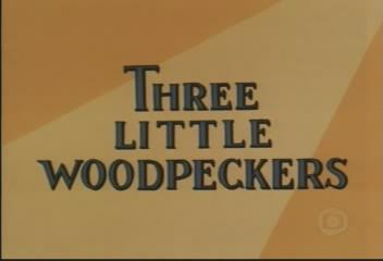 Three Little Woodpeckers