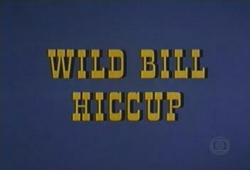 Wild Bill Hiccup