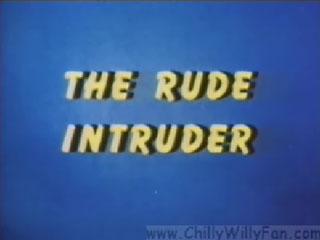 Rude Intruder