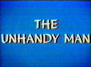 The Unhandy Man