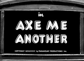 Screenshots from the 1934 Fleischer Studio cartoon Axe Me Another
