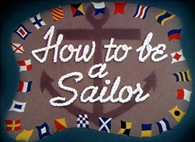 Screenshots from the 1944 Disney cartoon How to Be a Sailor