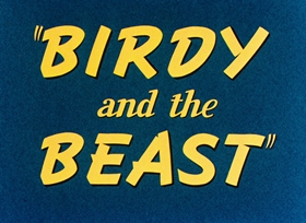 Screenshots from the 1944 Warner Brothers cartoon Birdy and the Beast