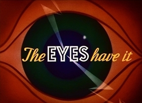 Screenshots from the 1945 Disney cartoon The Eyes Have It