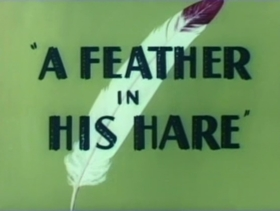 Screenshots from the 1948 Warner Brothers cartoon A Feather In His Hare