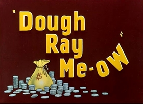 Screenshots from the 1948 Warner Brothers cartoon Dough Ray Me-Ow