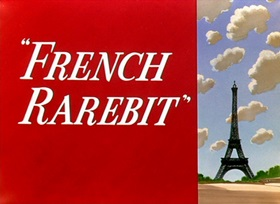 Screenshots from the 1951 Warner Brothers cartoon French Rarebit