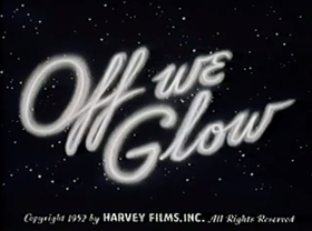 Screenshots from the 1952 Paramount / Famous Studios cartoon Off We Glow