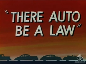 Screenshots from the 1953 Warner Brothers cartoon There Auto Be a Law