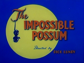 Screenshots from the 1954 MGM cartoon Impossible Possum