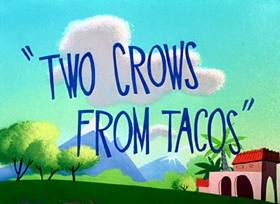 Screenshots from the 1956 Warner Brothers cartoon Two Crows from Tacos