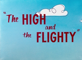 Screenshots from the 1956 Warner Brothers cartoon The High and the Flighty
