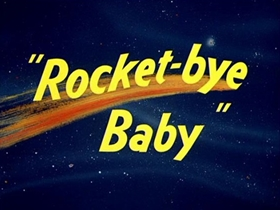 Screenshots from the 1956 Warner Brothers cartoon Rocket-Bye Baby