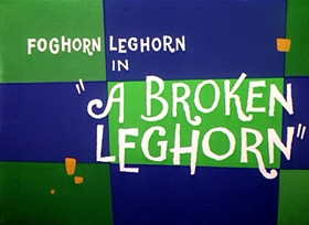 Screenshots from the 1959 Warner Brothers cartoon A Broken Leghorn