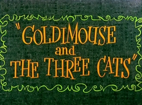 Screenshots from the 1960 Warner Brothers cartoon Goldimouse and the Three Cats