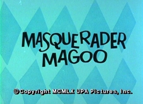 Screenshots from the 1960 UPA cartoon Masquerader Magoo