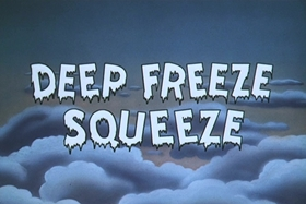 Screenshots from the 1964 Walter Lantz cartoon Deep-Freeze Squeeze