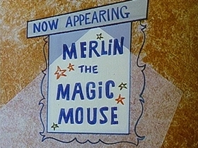 Screenshots from the 1967 Warner Brothers cartoon Merlin the Magic Mouse