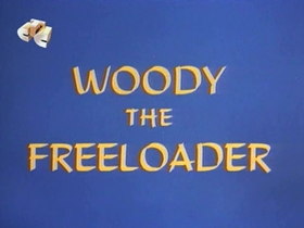 Screenshots from the 1968 Walter Lantz cartoon Woody the Freeloader