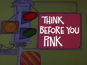 Screenshots from the 1969 DePatie Freleng cartoon Think Before You Pink