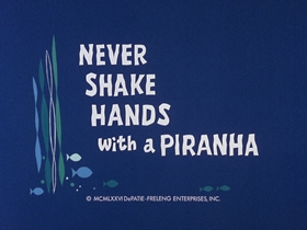 Screenshots from the 1976 DePatie Freleng cartoon Never Shake Hands With A Piranha