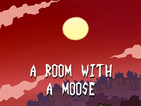 Screenshots from the 2001 Nickelodeon cartoon A Room with a Moose