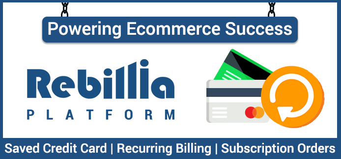 Rebillia Platform - Subscriptions, Retargeted emails & Card Vaulting