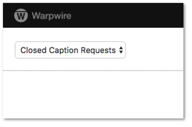 Warpwire Caption Request Drop Down Menu
