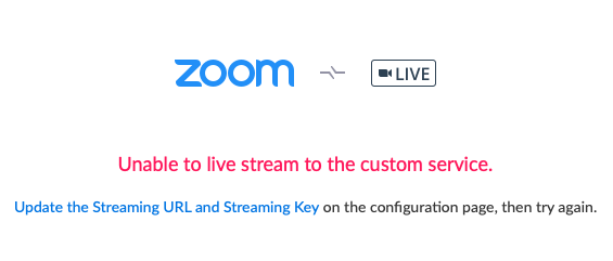 Zoom error: Unable to live stream to the custom service