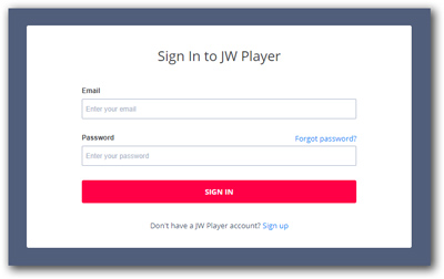 Sign in to JW Player. Enter your Email and Password and sign in.