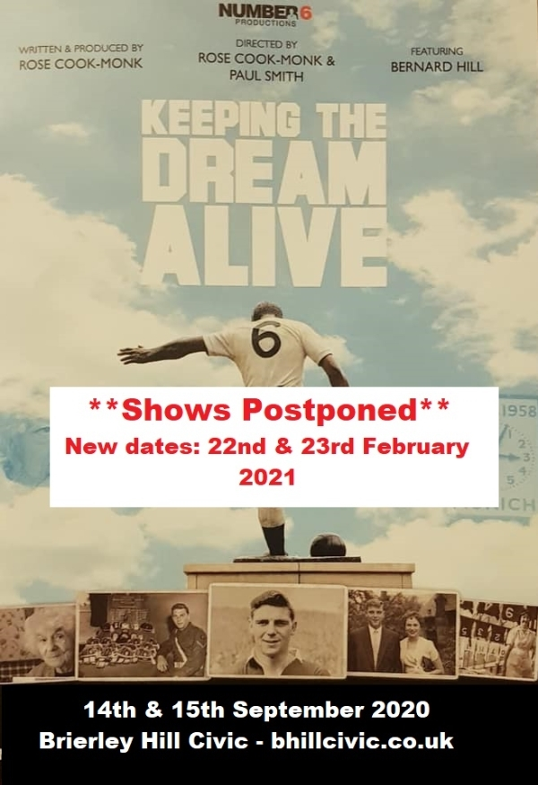 **Keeping The dream Alive - The Duncan Edwards Play - Postponed **